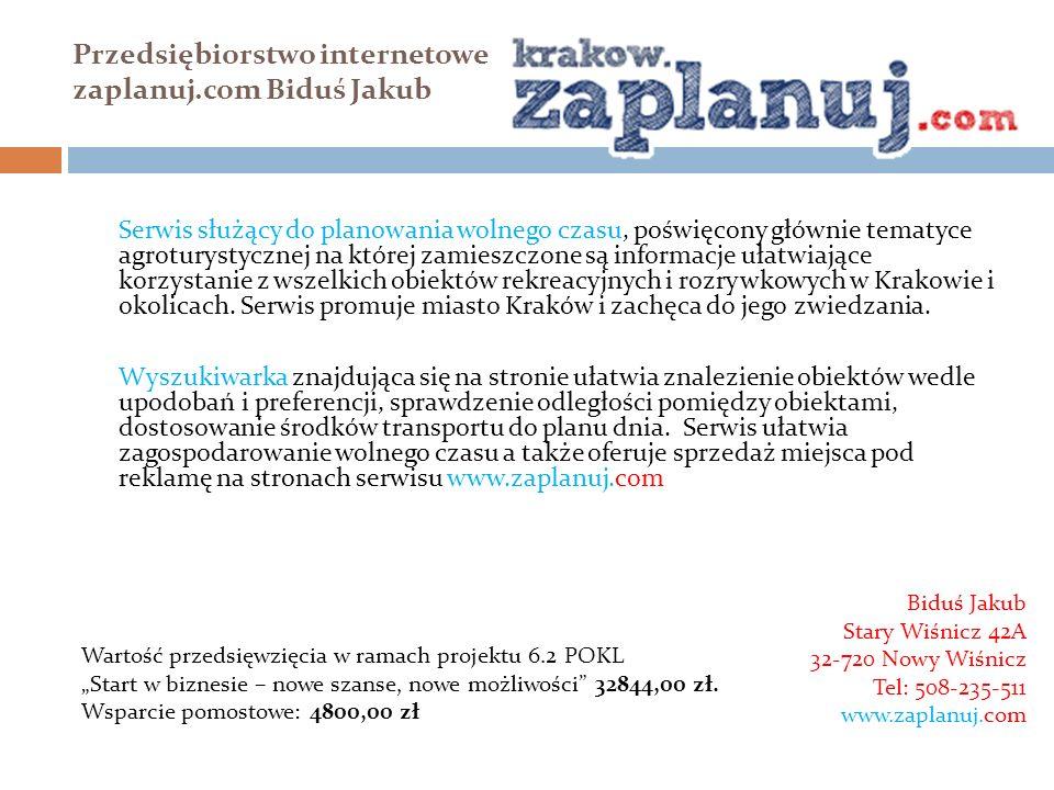Przedsiębiorstwo internetowe zaplanuj.com Biduś Jakub Serwis służący do planowania wolnego czasu, poświęcony głównie tematyce agroturystycznej na któr