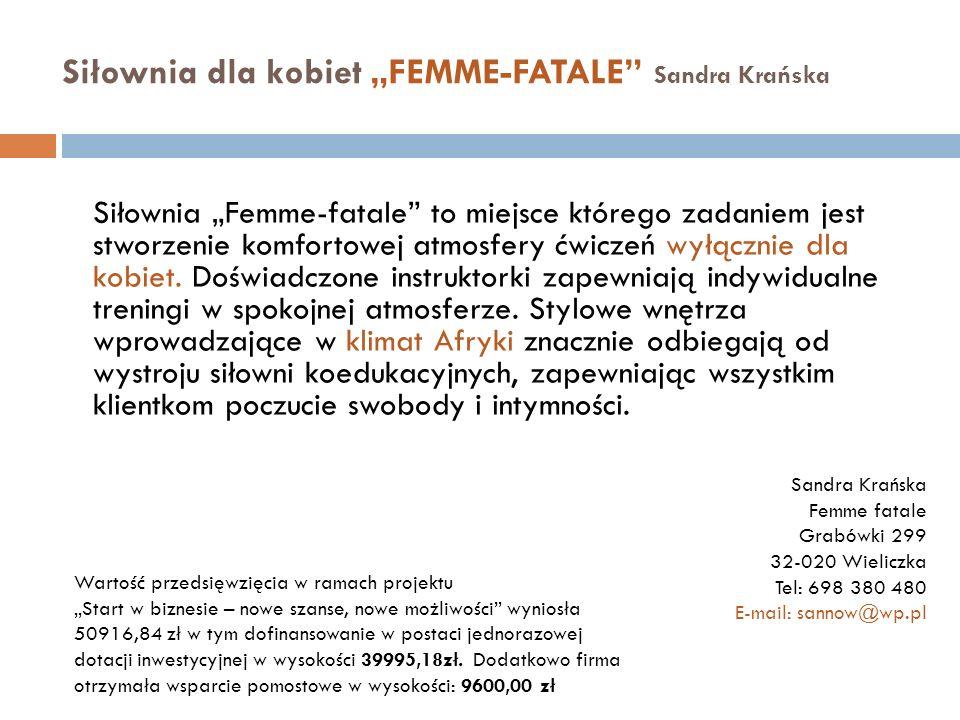 Siłownia dla kobiet FEMME-FATALE Sandra Krańska Siłownia Femme-fatale to miejsce którego zadaniem jest stworzenie komfortowej atmosfery ćwiczeń wyłącz
