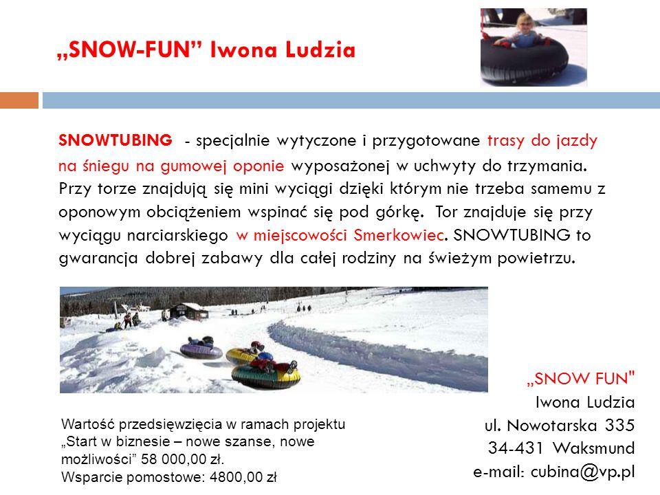 SNOW-FUN Iwona Ludzia SNOWTUBING - specjalnie wytyczone i przygotowane trasy do jazdy na śniegu na gumowej oponie wyposażonej w uchwyty do trzymania.