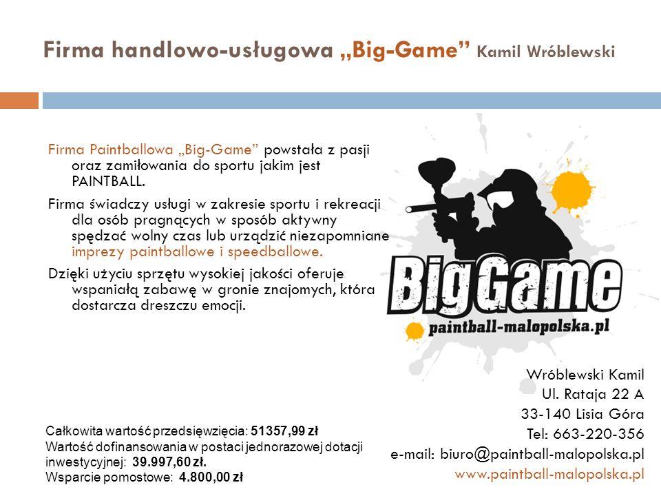 Firma handlowo-usługowa Big-Game Kamil Wróblewski Firma Paintballowa Big-Game powstała z pasji oraz zamiłowania do sportu jakim jest PAINTBALL. Firma