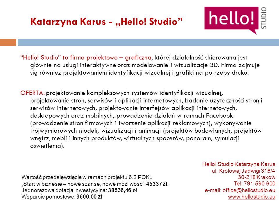 Katarzyna Karus - Hello! Studio Hello! Studio to firma projektowo – graficzna, której działalność skierowana jest głównie na usługi interaktywne oraz