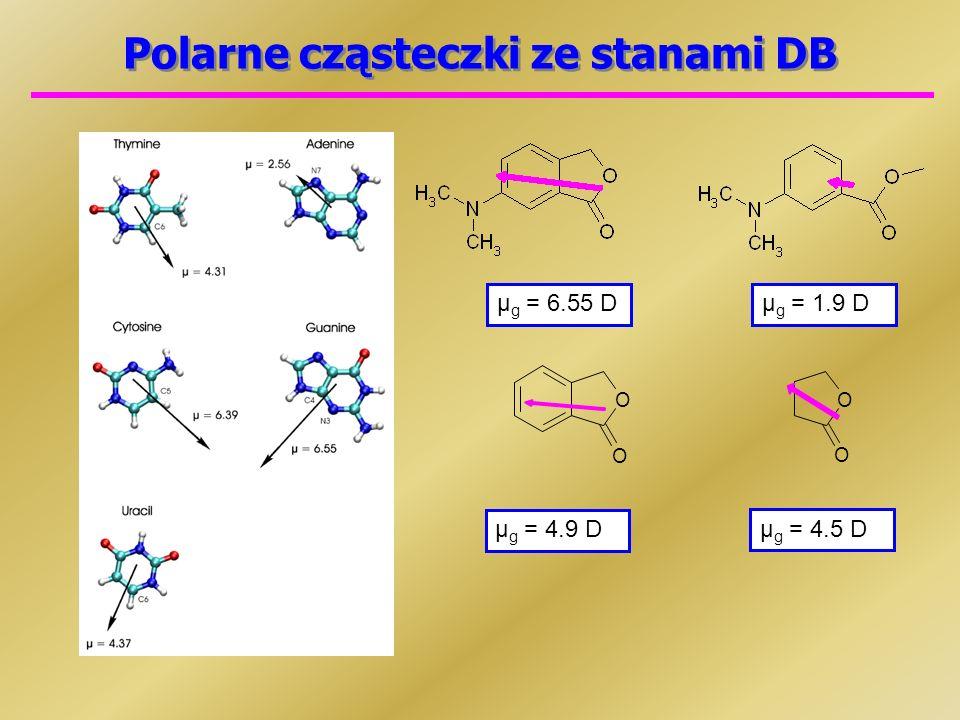 Polarne cząsteczki ze stanami DB μ g = 4.9 D O O μ g = 6.55 Dμ g = 1.9 D O O μ g = 4.5 D