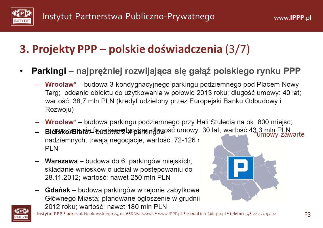 Instytut PPP adres ul. Noakowskiego 24, 00-668 Warszawa www.IPPP.pl e-mail info@ippp.pl telefon +48 22 435 95 02 23 Instytut Partnerstwa Publiczno-Pry