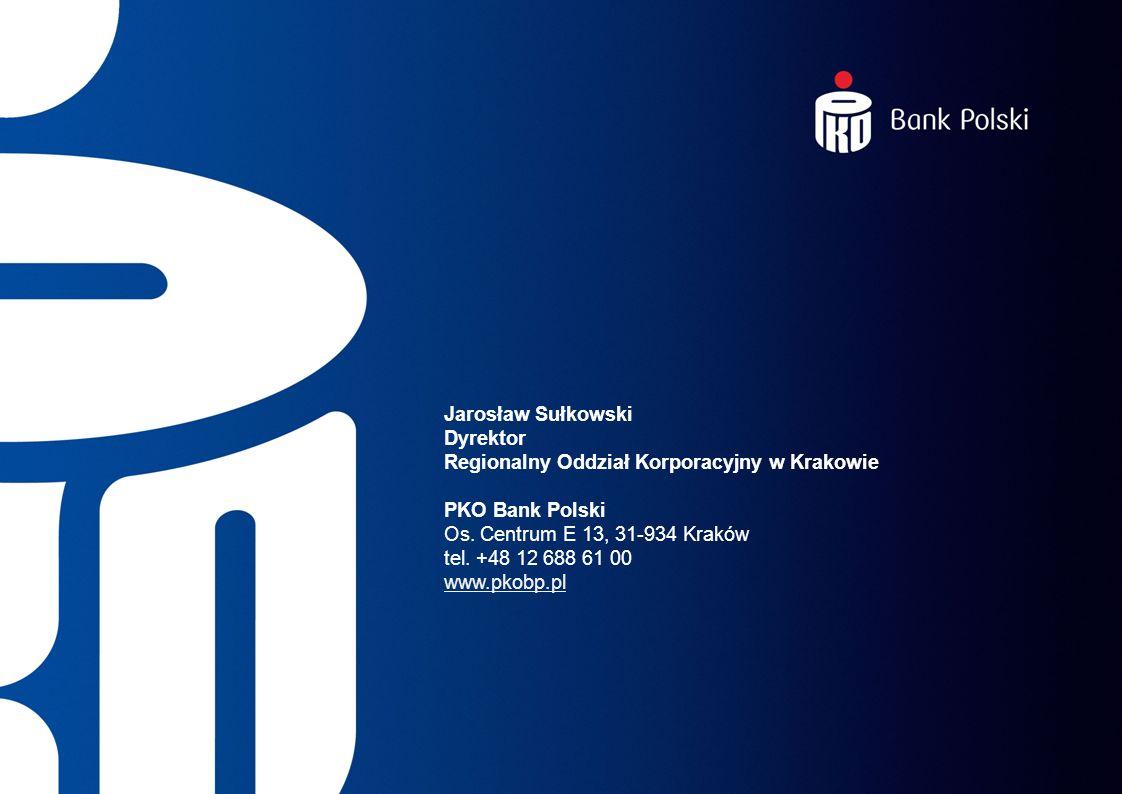 Jarosław Sułkowski Dyrektor Regionalny Oddział Korporacyjny w Krakowie PKO Bank Polski Os. Centrum E 13, 31-934 Kraków tel. +48 12 688 61 00 www.pkobp