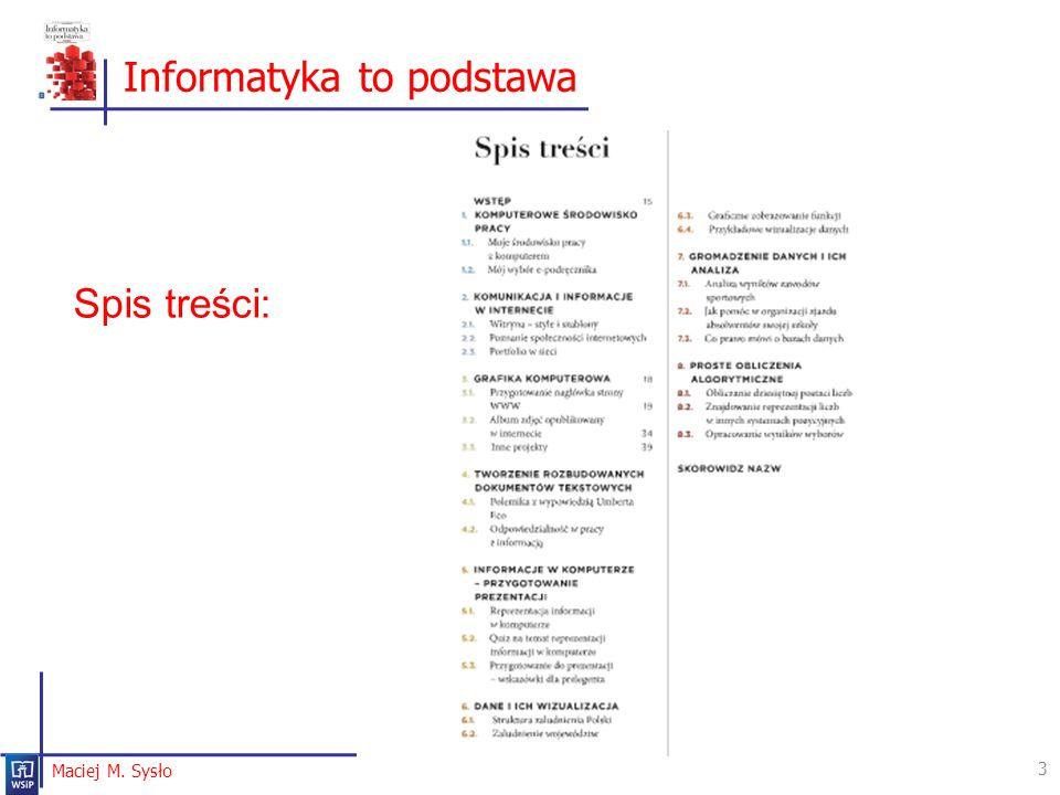 Informatyka to podstawa 3 Maciej M. Sysło Spis treści: