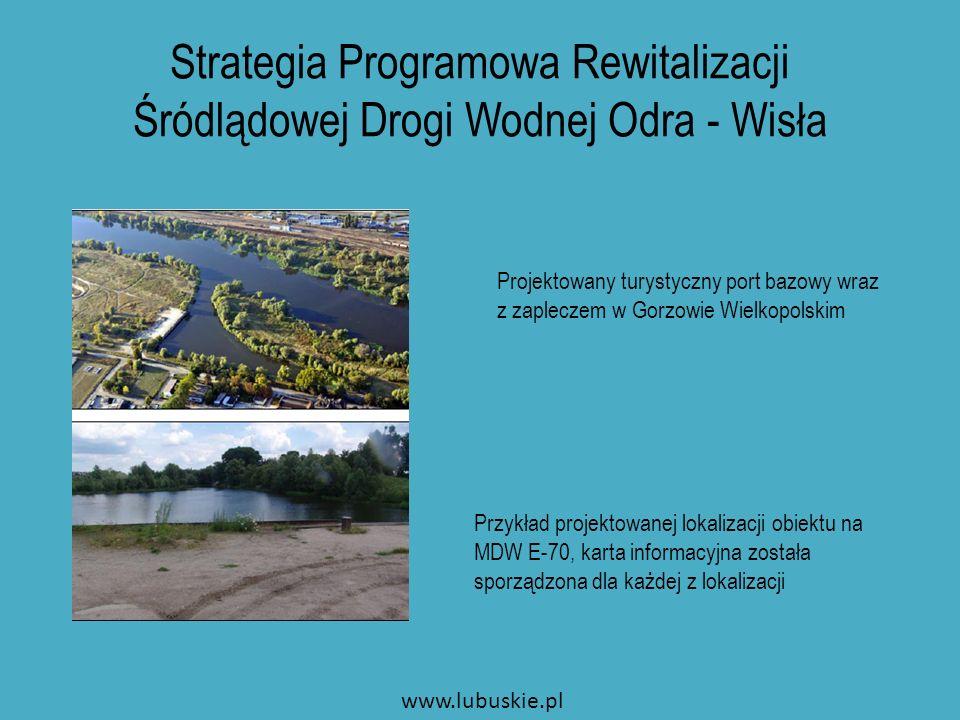 Strategia Programowa Rewitalizacji Śródlądowej Drogi Wodnej Odra - Wisła Projektowany turystyczny port bazowy wraz z zapleczem w Gorzowie Wielkopolski
