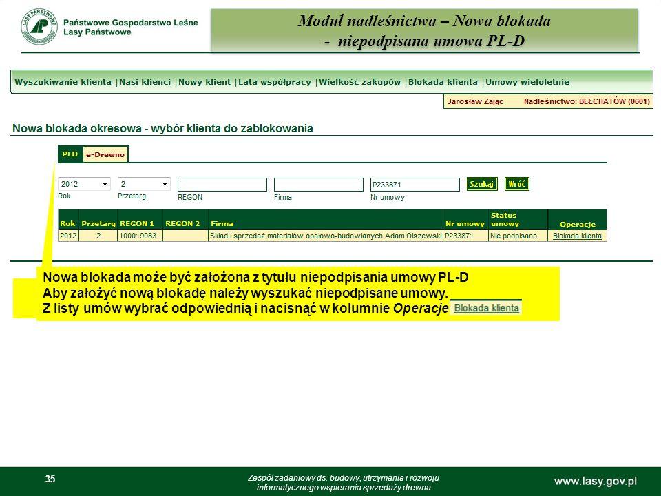 35 Moduł nadleśnictwa – Nowa blokada - niepodpisana umowa PL-D Zespół zadaniowy ds. budowy, utrzymania i rozwoju informatycznego wspierania sprzedaży