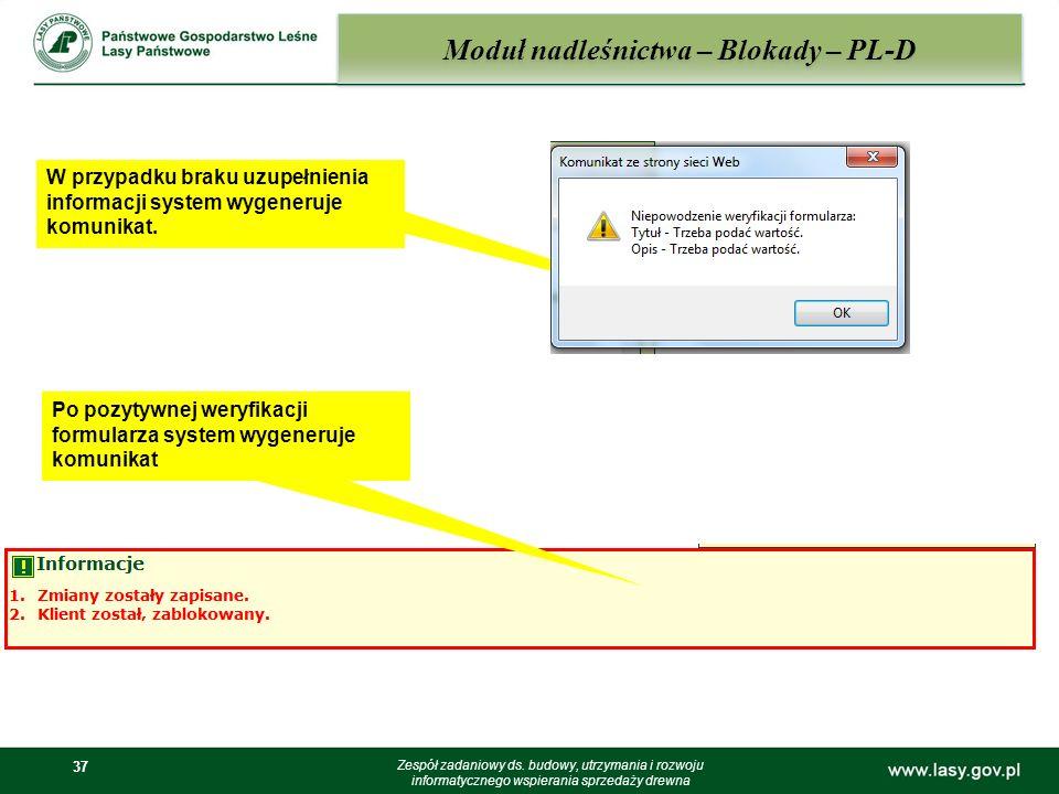 37 Moduł nadleśnictwa – Blokady – PL-D Zespół zadaniowy ds. budowy, utrzymania i rozwoju informatycznego wspierania sprzedaży drewna W przypadku braku