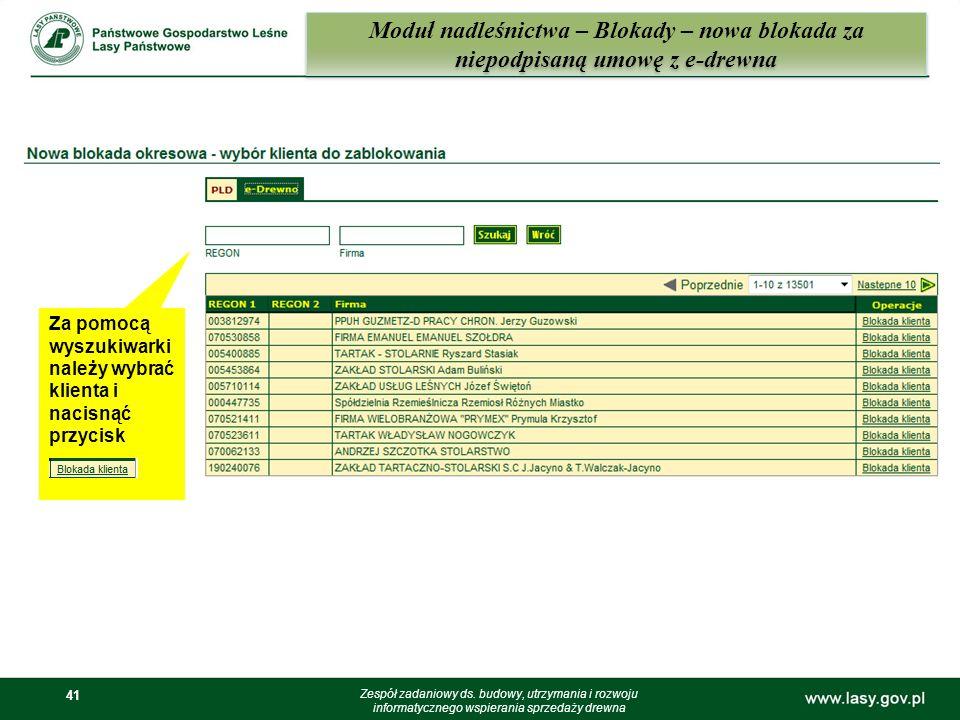 41 Moduł nadleśnictwa – Blokady – nowa blokada za niepodpisaną umowę z e-drewna Zespół zadaniowy ds. budowy, utrzymania i rozwoju informatycznego wspi