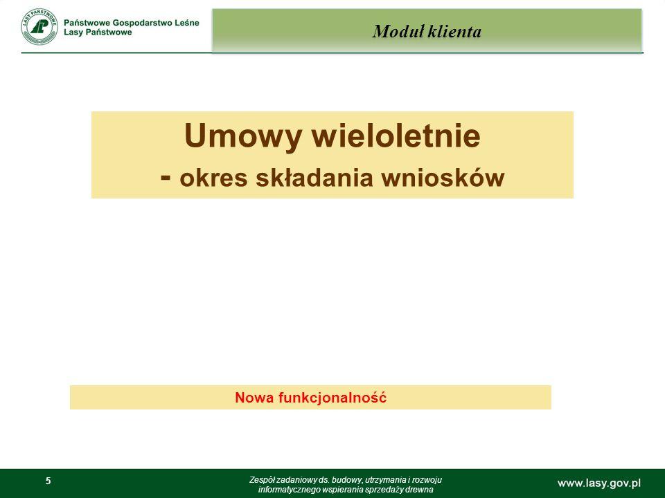 36 Moduł nadleśnictwa – Blokady – niepodpisana umowa PL-D Zespół zadaniowy ds.
