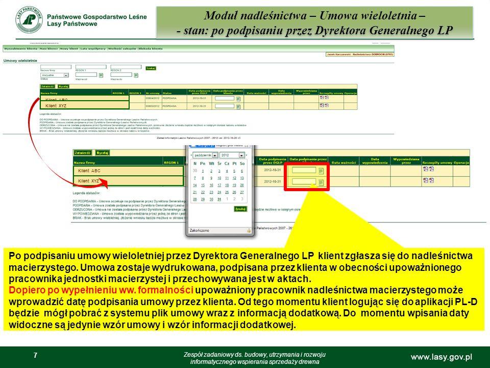 8 8 Moduł nadleśnictwa – Umowa wieloletnia i Informacja uzupełniająca – stan przed po podpisaniem przez strony Zespół zadaniowy ds.