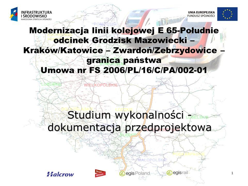 1 Studium wykonalności - dokumentacja przedprojektowa Modernizacja linii kolejowej E 65-Południe odcinek Grodzisk Mazowiecki – Kraków/Katowice – Zward