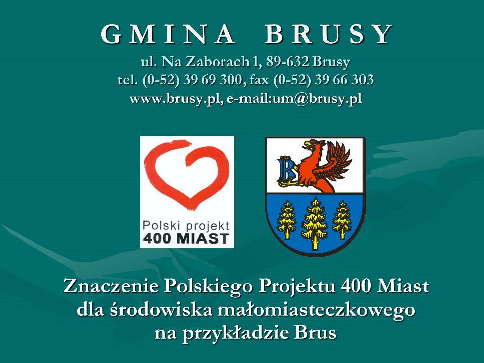 G M I N A B R U S Y ul. Na Zaborach 1, 89-632 Brusy tel. (0-52) 39 69 300, fax (0-52) 39 66 303 www.brusy.pl, e-mail:um@brusy.pl Znaczenie Polskiego P
