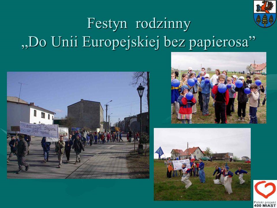 Festyn rodzinny Do Unii Europejskiej bez papierosa