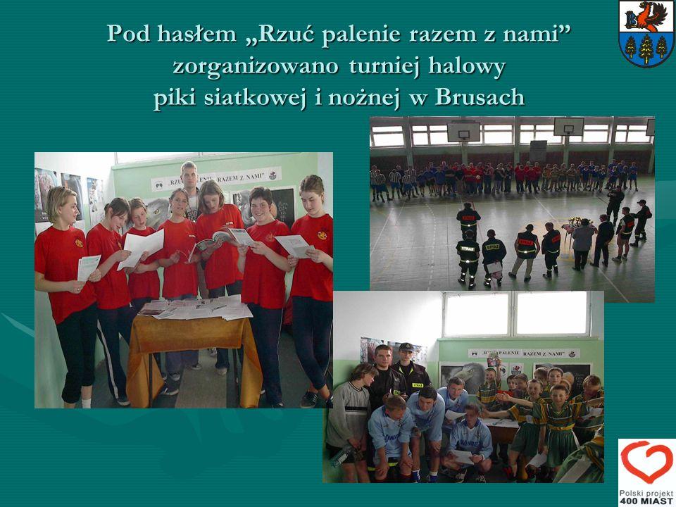 Pod hasłem Rzuć palenie razem z nami zorganizowano turniej halowy piki siatkowej i nożnej w Brusach