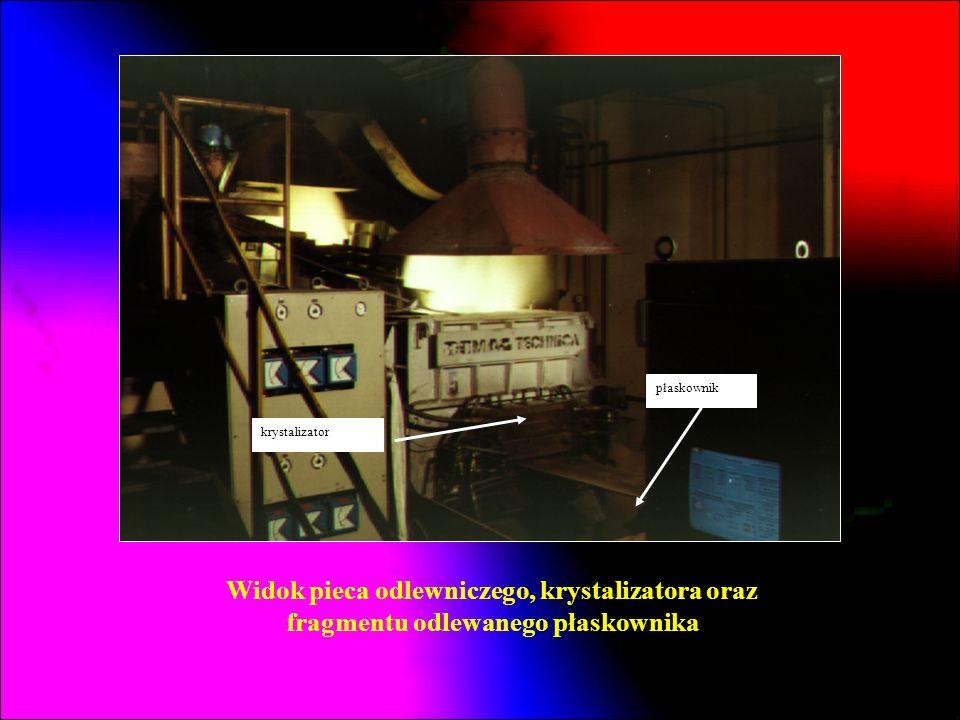 krystalizator płaskownik Widok pieca odlewniczego, krystalizatora oraz fragmentu odlewanego płaskownika