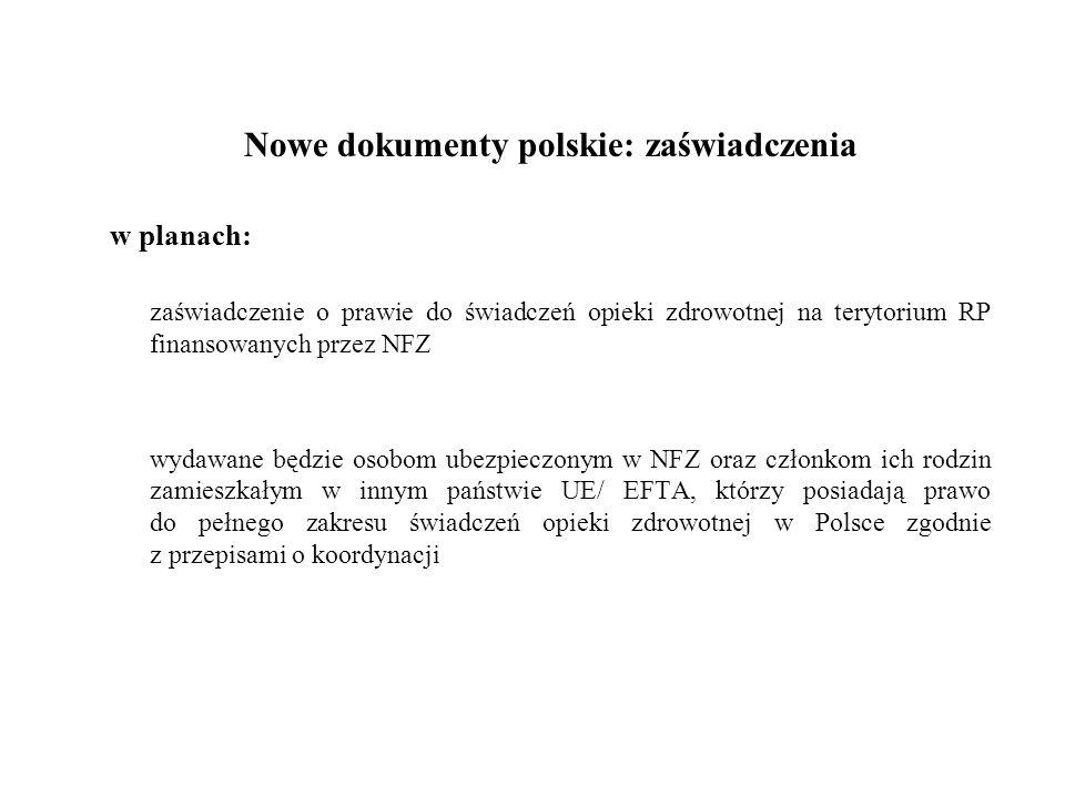 Nowe dokumenty polskie: zaświadczenia w planach: zaświadczenie o prawie do świadczeń opieki zdrowotnej na terytorium RP finansowanych przez NFZ wydawa