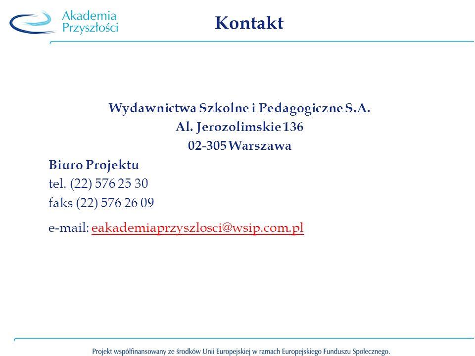 Kontakt Wydawnictwa Szkolne i Pedagogiczne S.A. Al. Jerozolimskie 136 02-305 Warszawa Biuro Projektu tel. (22) 576 25 30 faks (22) 576 26 09 e-mail: e