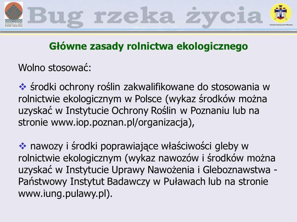 Wolno stosować: środki ochrony roślin zakwalifikowane do stosowania w rolnictwie ekologicznym w Polsce (wykaz środków można uzyskać w Instytucie Ochro