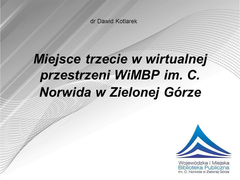 Miejsce trzecie w wirtualnej przestrzeni WiMBP im. C. Norwida w Zielonej Górze dr Dawid Kotlarek