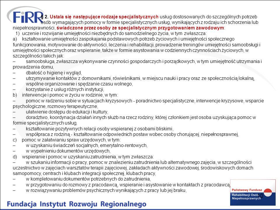 10 § 2. Ustala się następujące rodzaje specjalistycznych usług dostosowanych do szczególnych potrzeb osób wymagających pomocy w formie specjalistyczny
