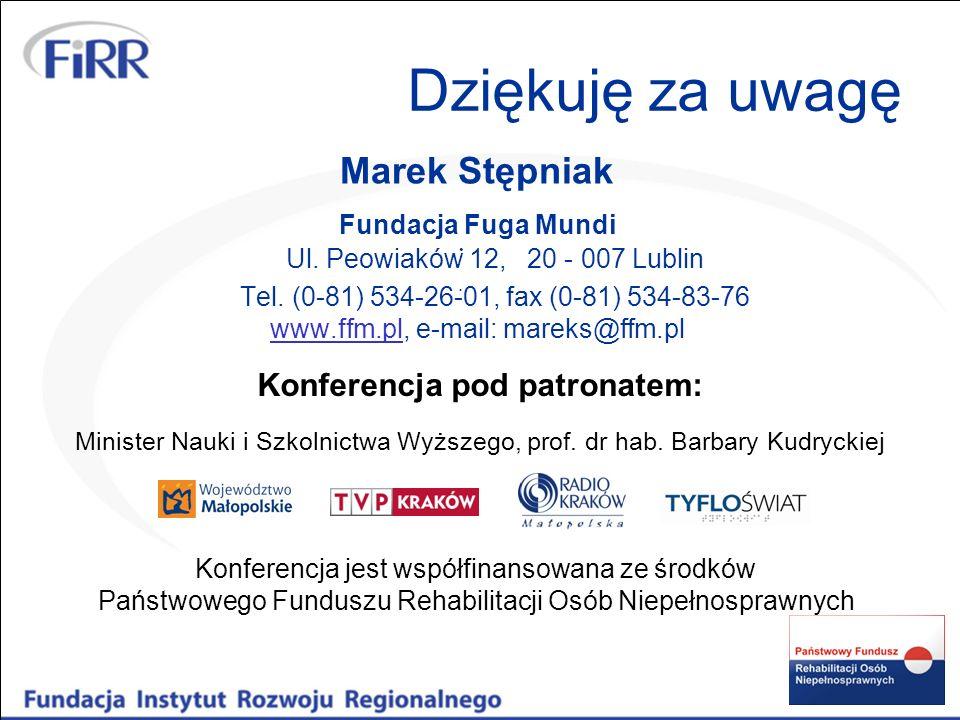 Dziękuję za uwagę Marek Stępniak Fundacja Fuga Mundi Ul. Peowiaków 12, 20 - 007 Lublin Tel. (0-81) 534-26-01, fax (0-81) 534-83-76 www.ffm.plwww.ffm.p