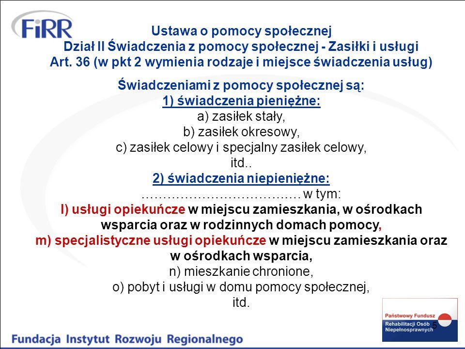 6 Ustawa o pomocy społecznej Art.17 (obowiązki gminy w zakresie usług asystenckich) 1.