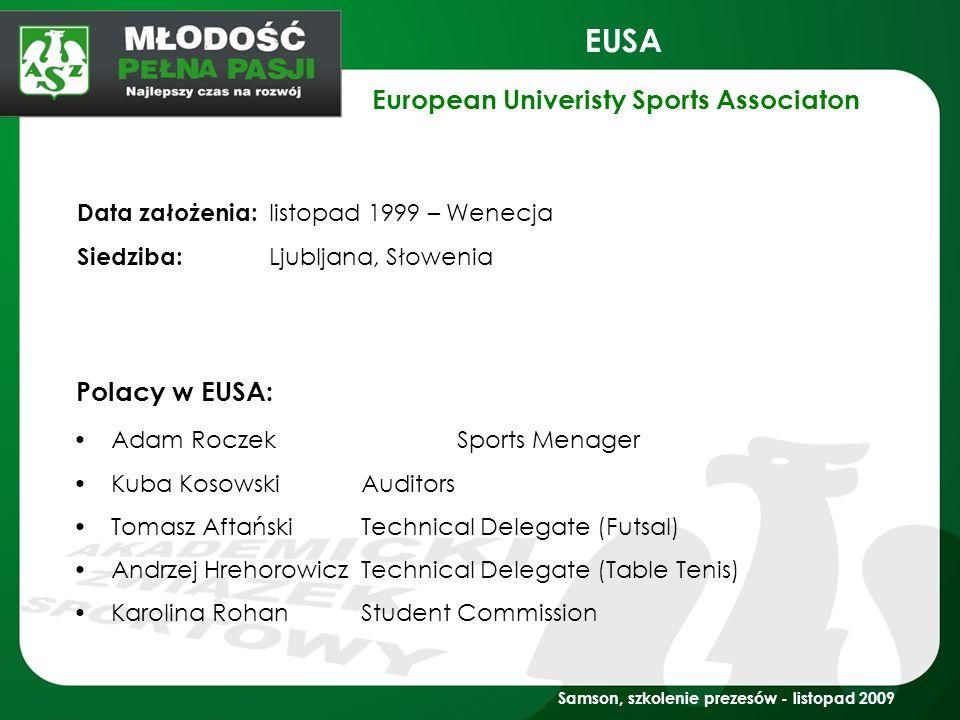 Samson, szkolenie prezesów - listopad 2009 EUSA Adam RoczekSports Menager Kuba KosowskiAuditors Tomasz AftańskiTechnical Delegate (Futsal) Andrzej Hre