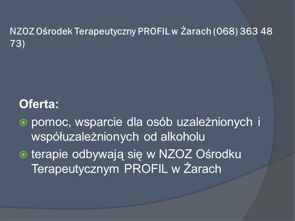 NZOZ Ośrodek Terapeutyczny PROFIL w Żarach (068) 363 48 73) Oferta: pomoc, wsparcie dla osób uzależnionych i współuzależnionych od alkoholu terapie od
