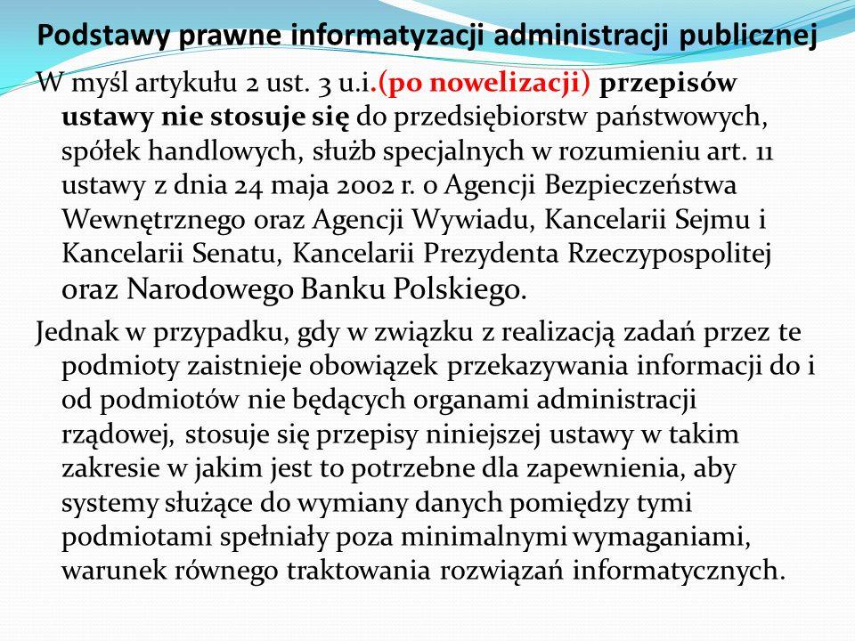 W myśl artykułu 2 ust. 3 u.i.(po nowelizacji) przepisów ustawy nie stosuje się do przedsiębiorstw państwowych, spółek handlowych, służb specjalnych w
