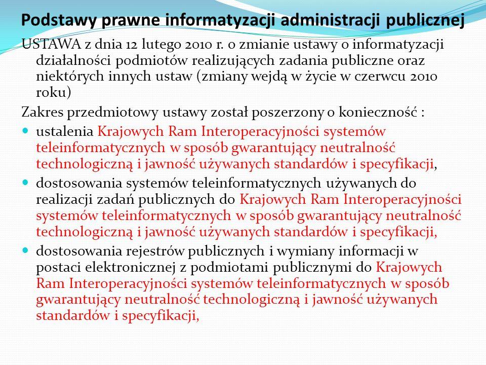 Podstawy prawne informatyzacji administracji publicznej USTAWA z dnia 12 lutego 2010 r. o zmianie ustawy o informatyzacji działalności podmiotów reali