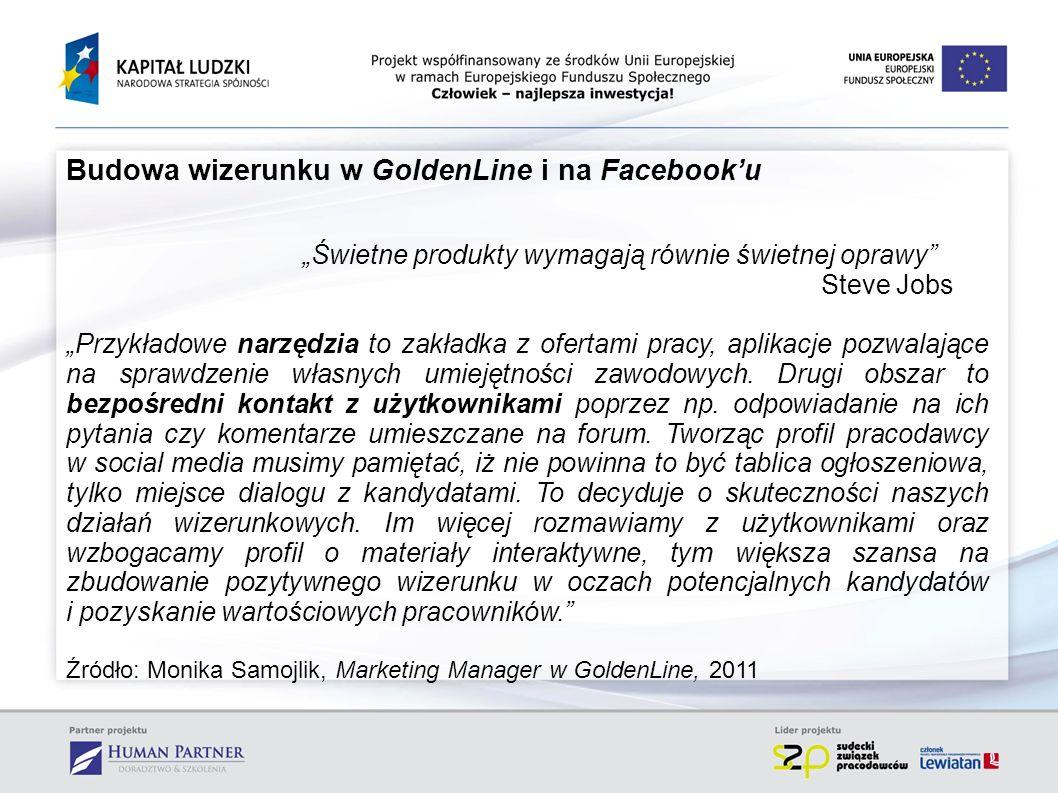 Budowa wizerunku w GoldenLine i na Facebooku Świetne produkty wymagają równie świetnej oprawy Steve Jobs Przykładowe narzędzia to zakładka z ofertami