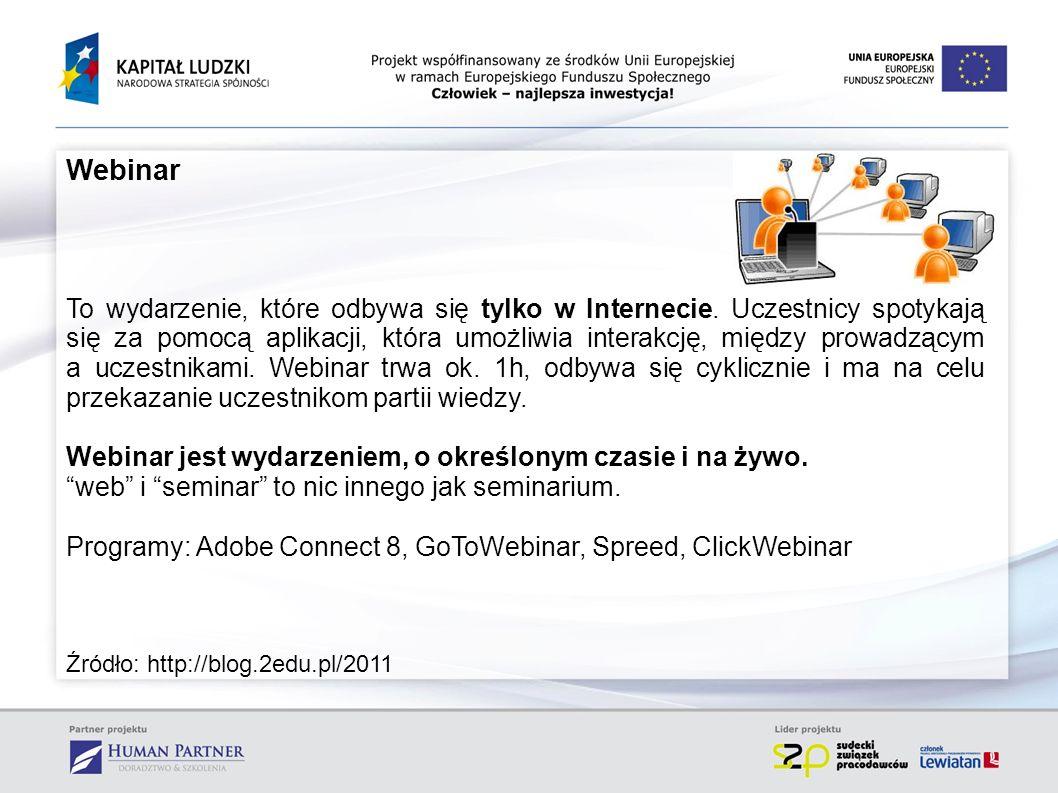 Webinar To wydarzenie, które odbywa się tylko w Internecie. Uczestnicy spotykają się za pomocą aplikacji, która umożliwia interakcję, między prowadząc