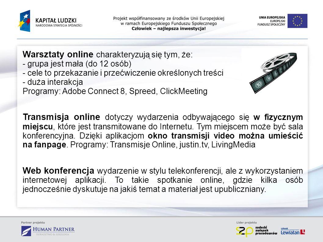 Warsztaty online charakteryzują się tym, że: - grupa jest mała (do 12 osób) - cele to przekazanie i przećwiczenie określonych treści - duża interakcja