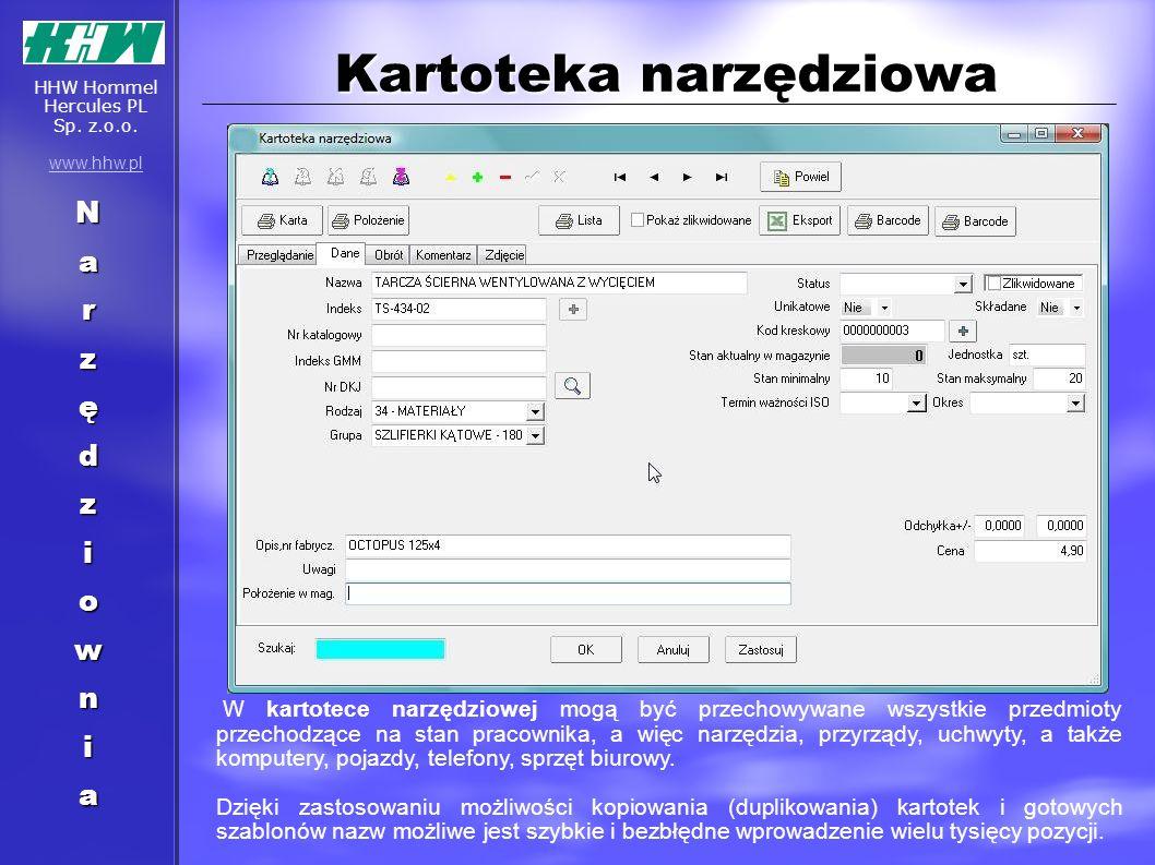 Kartoteka narzędziowa Narzędziownia W kartotece narzędziowej mogą być przechowywane wszystkie przedmioty przechodzące na stan pracownika, a więc narzę