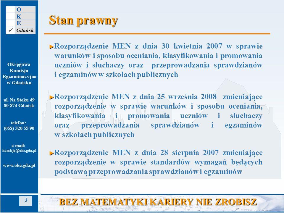 Okręgowa Komisja Egzaminacyjna w Gdańsku ul. Na Stoku 49 80-874 Gdańsk telefon: (058) 320 55 90 e-mail: komisja@oke.gda.pl www.oke.gda.pl 3 BEZ MATEMA