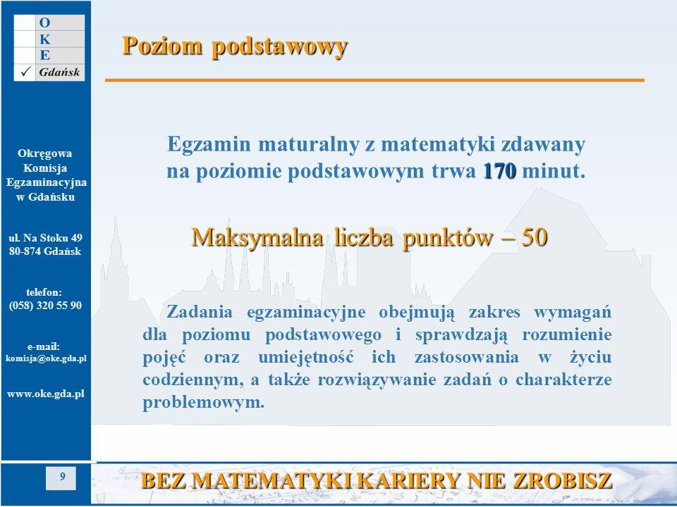 Okręgowa Komisja Egzaminacyjna w Gdańsku ul. Na Stoku 49 80-874 Gdańsk telefon: (058) 320 55 90 e-mail: komisja@oke.gda.pl www.oke.gda.pl 9 BEZ MATEMA