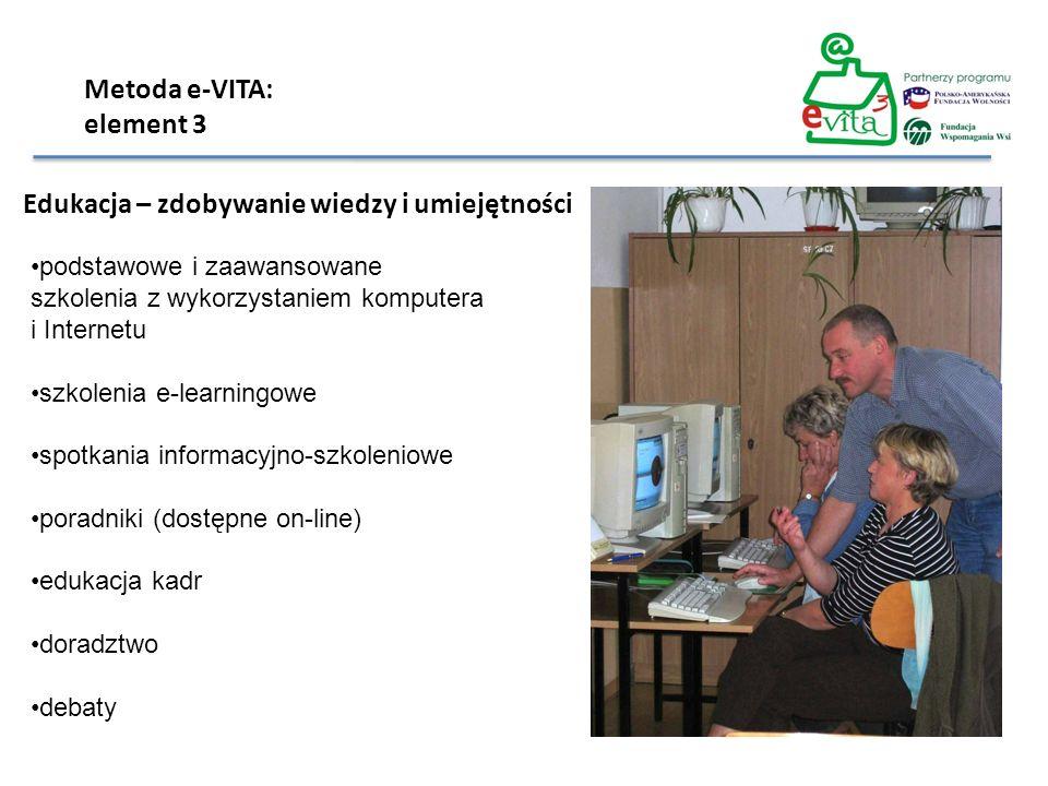 Metoda e-VITA: element 3 Edukacja – zdobywanie wiedzy i umiejętności podstawowe i zaawansowane szkolenia z wykorzystaniem komputera i Internetu szkole