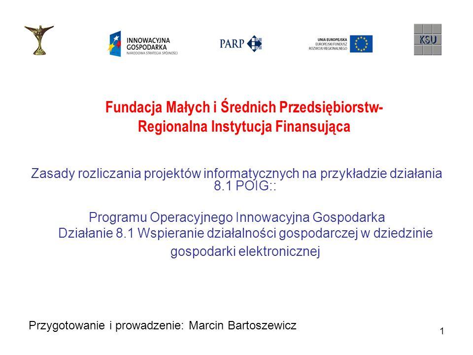 1 Zasady rozliczania projektów informatycznych na przykładzie działania 8.1 POIG:: Programu Operacyjnego Innowacyjna Gospodarka Działanie 8.1 Wspieran