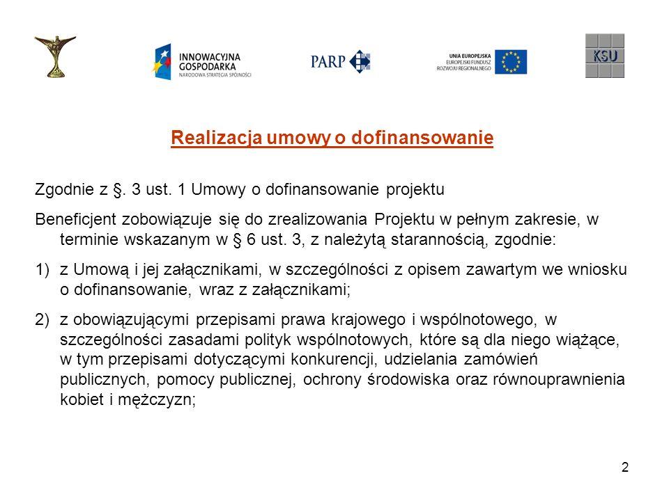 2 Realizacja umowy o dofinansowanie Zgodnie z §. 3 ust. 1 Umowy o dofinansowanie projektu Beneficjent zobowiązuje się do zrealizowania Projektu w pełn