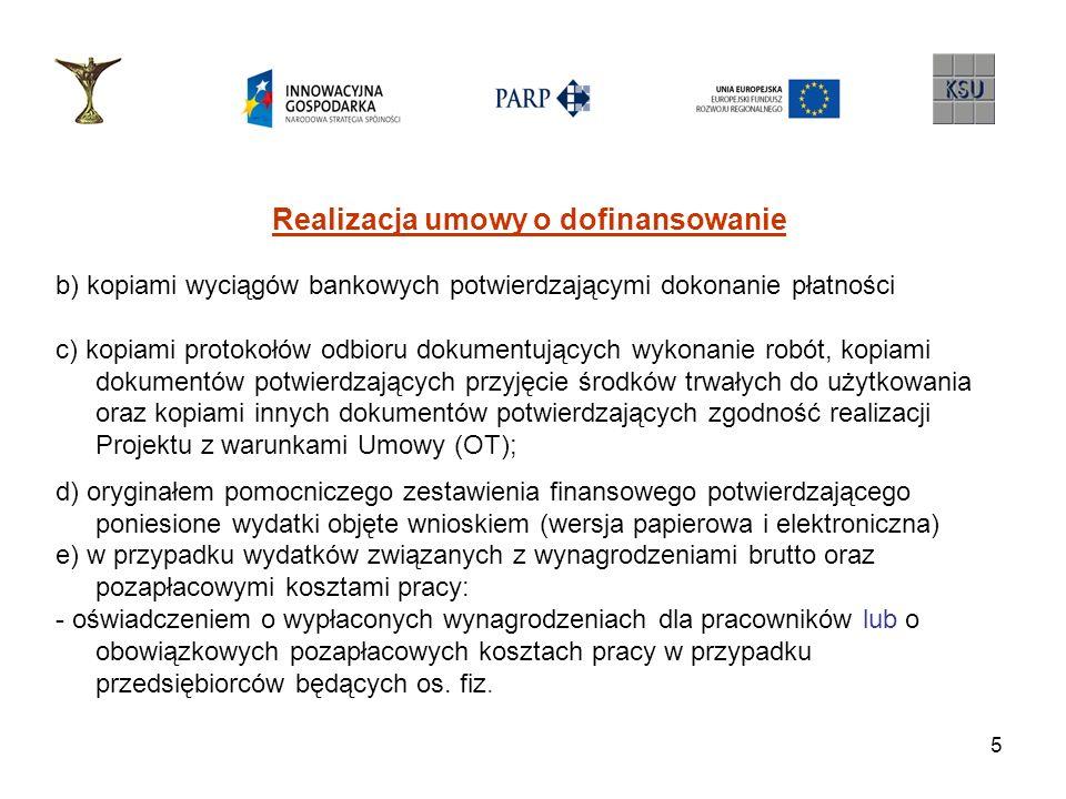 5 Realizacja umowy o dofinansowanie b) kopiami wyciągów bankowych potwierdzającymi dokonanie płatności c) kopiami protokołów odbioru dokumentujących w