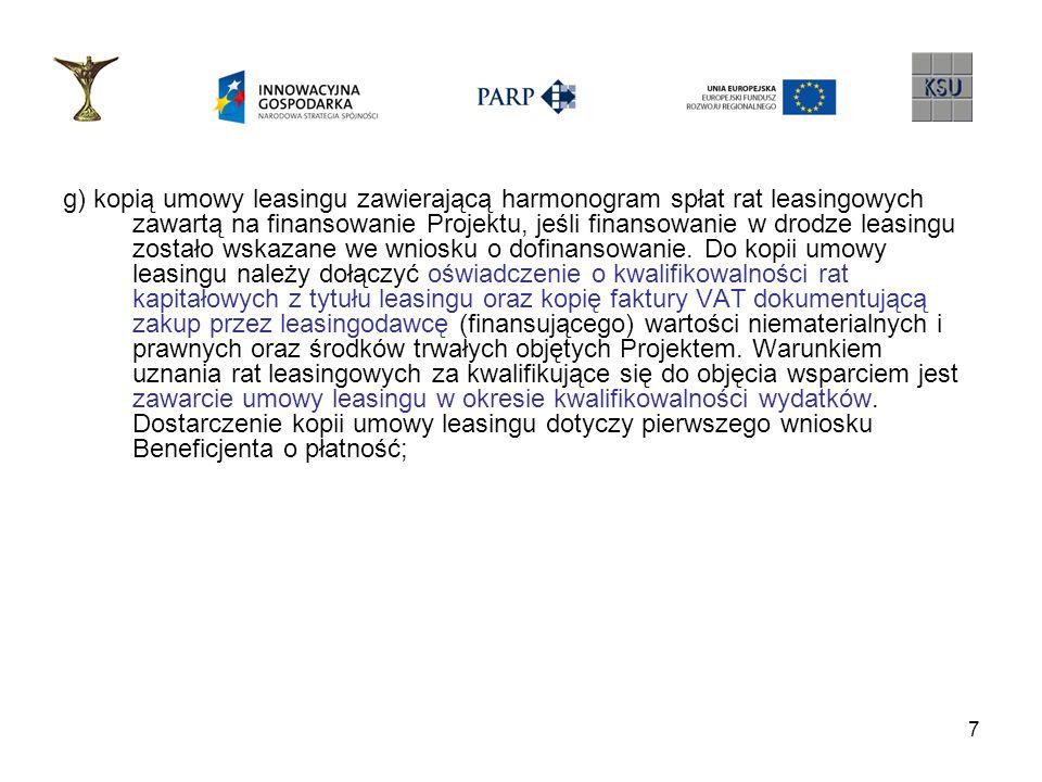 7 g) kopią umowy leasingu zawierającą harmonogram spłat rat leasingowych zawartą na finansowanie Projektu, jeśli finansowanie w drodze leasingu został