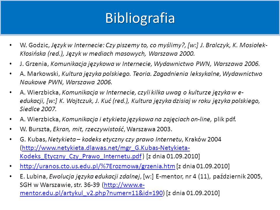 W. Godzic, Język w Internecie: Czy piszemy to, co myślimy?, [w:] J. Bralczyk, K. Mosiołek- Kłosińska (red.), Język w mediach masowych, Warszawa 2000.