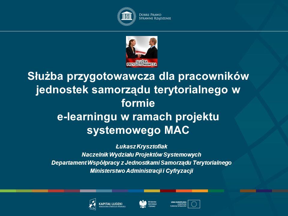 Służba przygotowawcza dla pracowników jednostek samorządu terytorialnego w formie e-learningu w ramach projektu systemowego MAC Łukasz Krysztofiak Nac