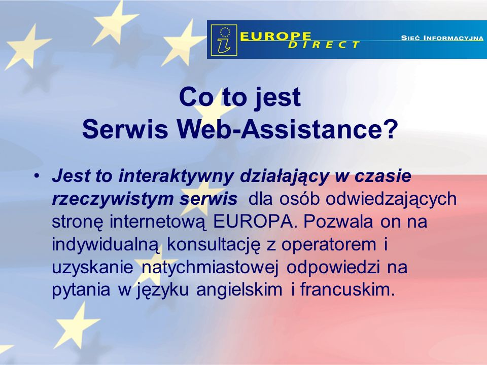 Jest to interaktywny działający w czasie rzeczywistym serwis dla osób odwiedzających stronę internetową EUROPA.