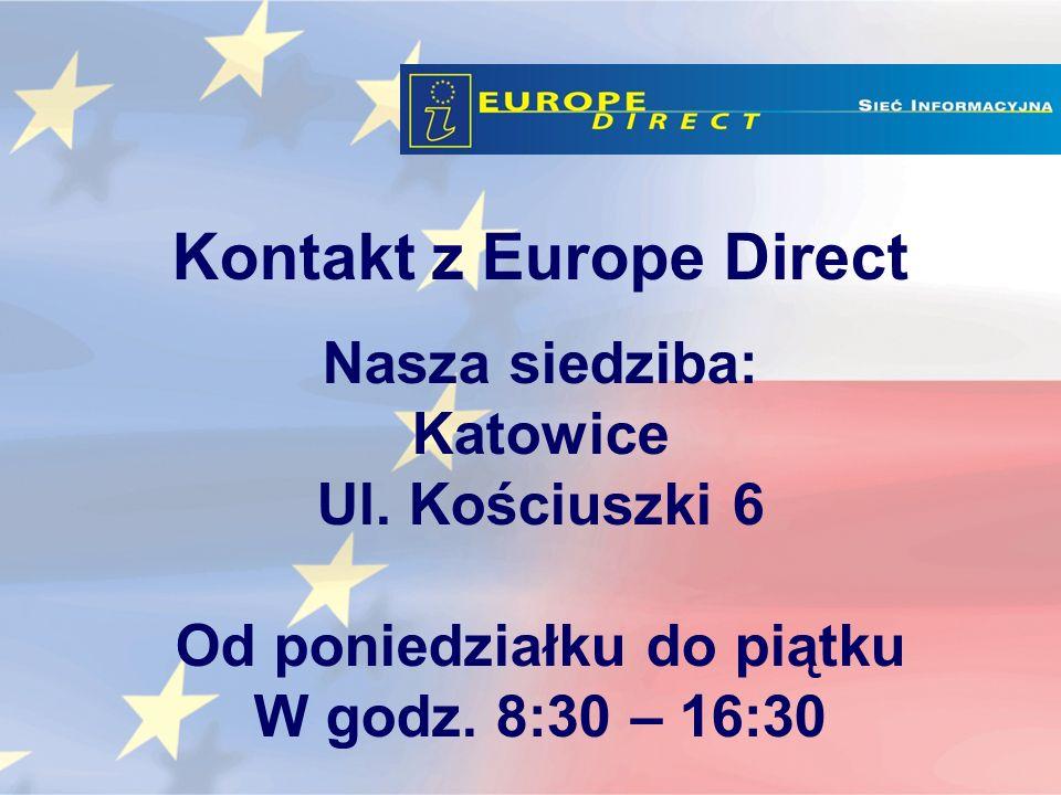 Kontakt z Europe Direct Nasza siedziba: Katowice Ul.