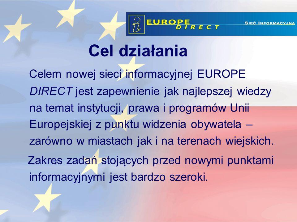Celem nowej sieci informacyjnej EUROPE DIRECT jest zapewnienie jak najlepszej wiedzy na temat instytucji, prawa i programów Unii Europejskiej z punktu widzenia obywatela – zarówno w miastach jak i na terenach wiejskich.