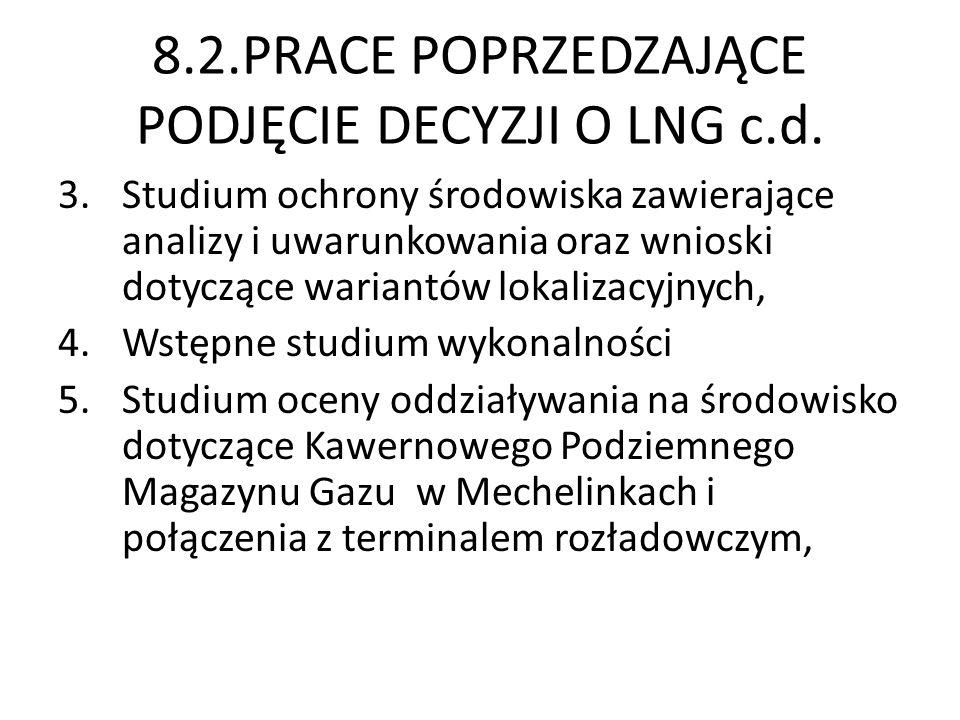8.2.PRACE POPRZEDZAJĄCE PODJĘCIE DECYZJI O LNG c.d. 3.Studium ochrony środowiska zawierające analizy i uwarunkowania oraz wnioski dotyczące wariantów