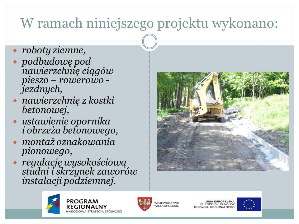 W ramach niniejszego projektu wykonano: roboty ziemne, podbudowę pod nawierzchnię ciągów pieszo – rowerowo - jezdnych, nawierzchnię z kostki betonowej