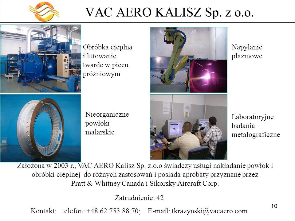 10 VAC AERO KALISZ Sp. z o.o. Obróbka cieplna i lutowanie twarde w piecu próżniowym Nieorganiczne powłoki malarskie Napylanie plazmowe Laboratoryjne b